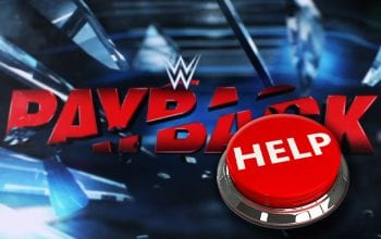 WWE Having Creative Issues With Payback Pay-Per-View