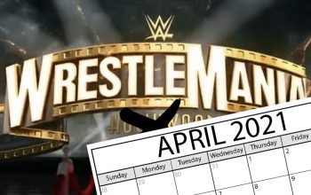 WWE's Current Plan For WrestleMania 37 Date